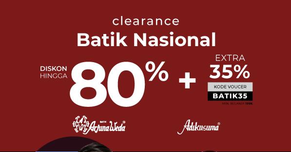 Matahari Batik Clearance Sale Diskon Hingga 80 Persen Plus EXTRA 35 Persen